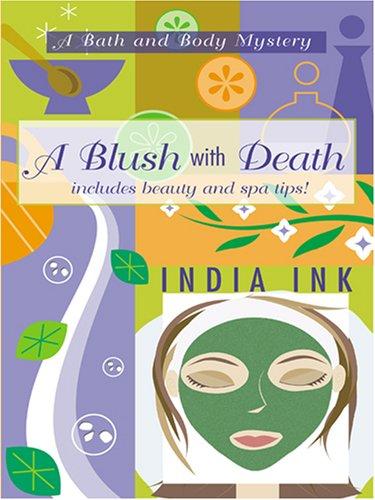 9780786291007: A Blush With Death: A Bath and Body Mystery
