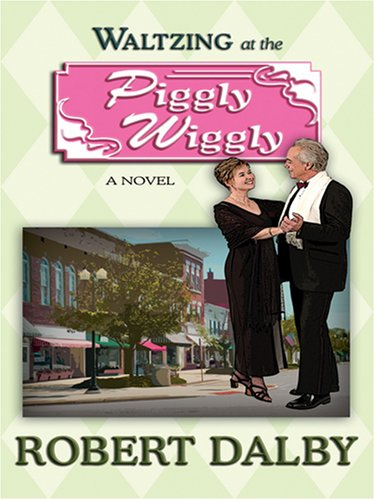 9780786291175: Waltzing at the Piggly Wiggly