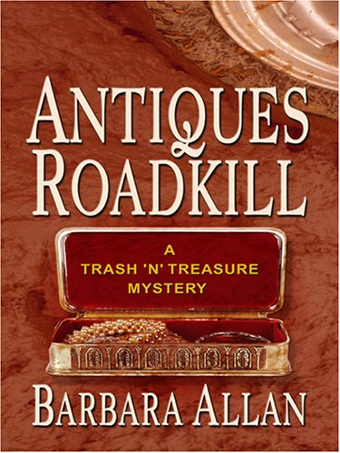 9780786291403: Antiques Roadkill: A Trash 'N' Treasures Mystery