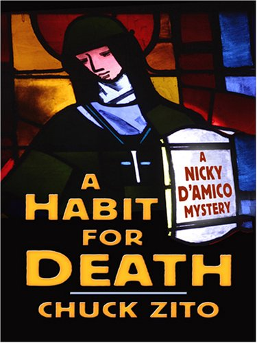 A Habit for Death: A Nicky D'amico Mystery: Zito, Chuck