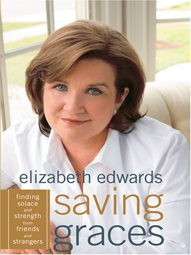 9780786291670: Saving Graces: Finding Solace and Strength from Friends and Strangers