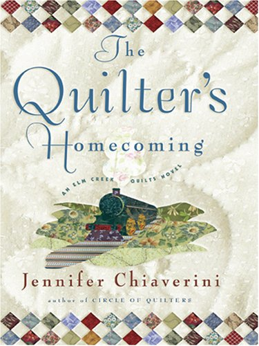 9780786292110: The Quilter's Homecoming (Elm Creek Quilts Series, Book 10)