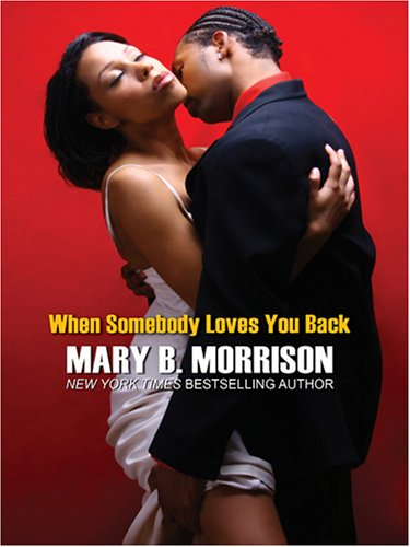 When Somebody Loves You Back: Morrison, Mary B.