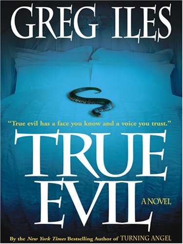 True Evil (0786292423) by Greg Iles