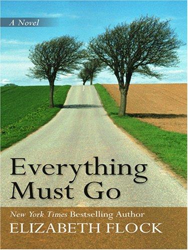 Everything Must Go (9780786292431) by Elizabeth Flock