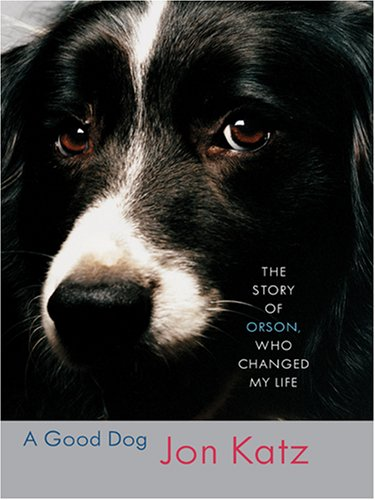9780786292592: A Good Dog: The Story of Orson, Who Changed My Life (Thorndike Nonfiction)