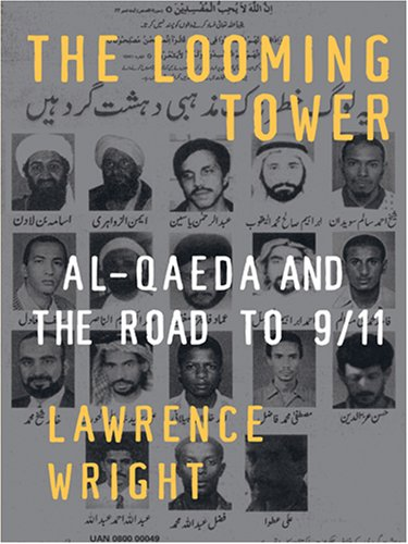 9780786292608: The Looming Tower: Al-Qaeda and the Road to 9/11 (Thorndike Nonfiction)