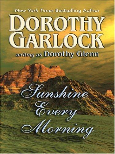 Sunshine Every Morning: Glenn, Dorothy
