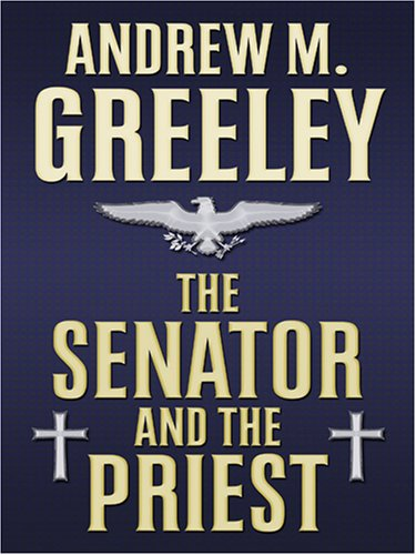 9780786292769: The Senator and the Priest