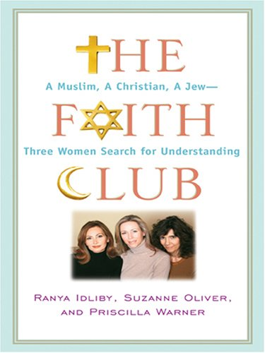 9780786293360: The Faith Club: A Muslim, a Christian, a Jew -- Three Women Search for Understanding