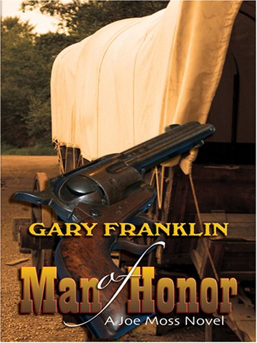 Man of Honor : A Joe Moss: Gary Franklin