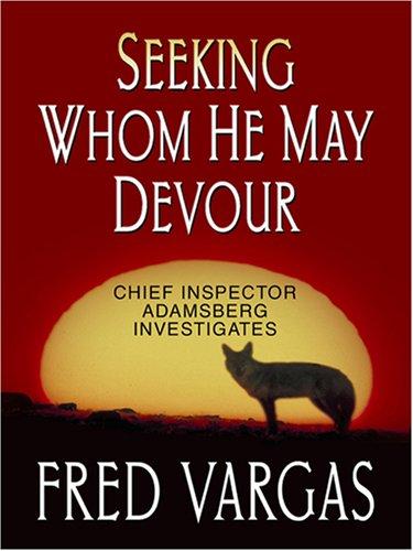 9780786293568: Seeking Whom He May Devour: Chief Inspector Adamsberg Investigates (Thorndike Reviewers' Choice)
