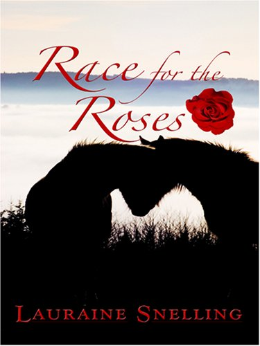 Race for the Roses (Heartsong Novella in Large Print): Snelling, Lauraine