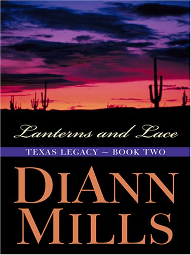 9780786293612: Lanterns and Lace (Texas Legacy Series #2) (Truly Yours Romance Club #3)
