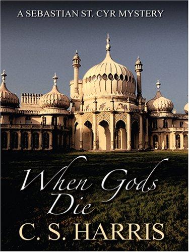 9780786293902: When Gods Die (Sebastian St. Cyr Mysteries)