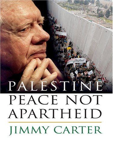 9780786294084: Palestine Peace Not Apartheid (Thorndike Press Large Print Nonfiction Series)