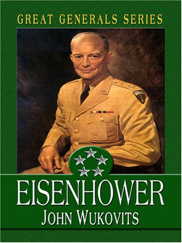 Eisenhower (0786294183) by John Wukovits