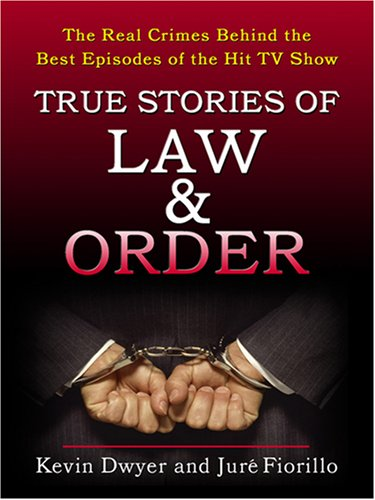 9780786294503: True Stories of Law & Order: The Real Crimes Behind the Best Episodes of the Hit TV Show