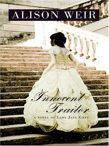 9780786294596: Innocent Traitor: A Novel of Lady Jane Grey