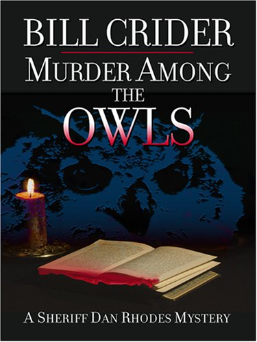 Murder Among the OWLS (Sheriff Dan Rhodes Mysteries, No. 14): Crider, Bill