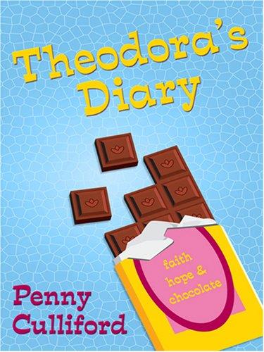 9780786294947: Theodora's Diary: Faith, Hope and Chocolate (Thorndike Christian Fiction)