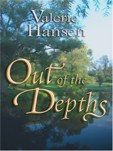 Out of the Depths (Steeple Hill Love: Valerie Hansen