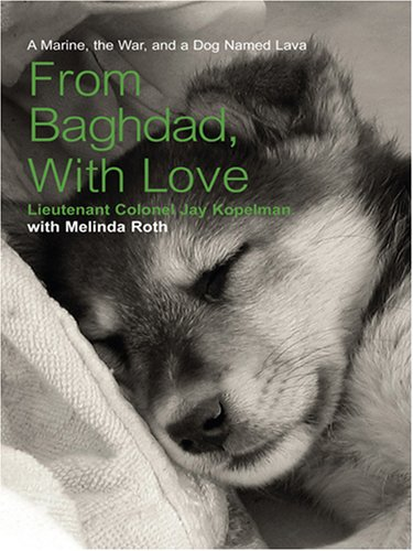 9780786295227: From Baghdad, with Love: A Marine, the War, and a Dog Named Lava (Thorndike Nonfiction)