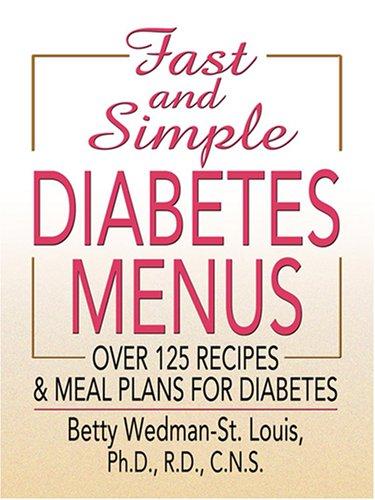 Fast and Simple Diabetes Menus (Thorndike Health, Home & Learning): Betty Wedman-St Louis