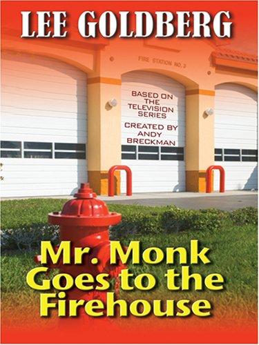 9780786295494: Mr. Monk Goes to the Firehouse (Thorndike Large Print Laugh Lines)