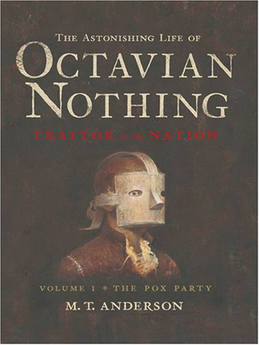 9780786295524: The Astonishing Life of Octavian Nothing, Traitor to the Nation: The Pox Party