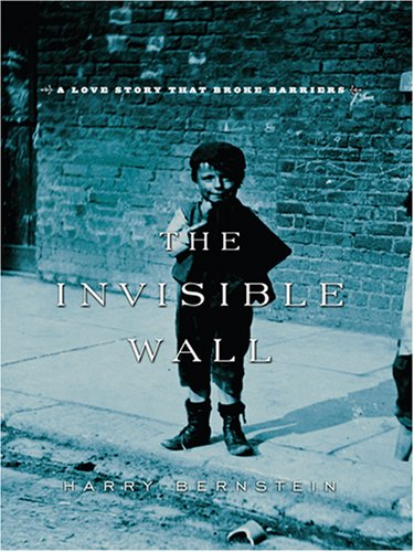 9780786295623: The Invisible Wall: A Love Story That Broke Barriers (Thorndike Press Large Print Biography Series)