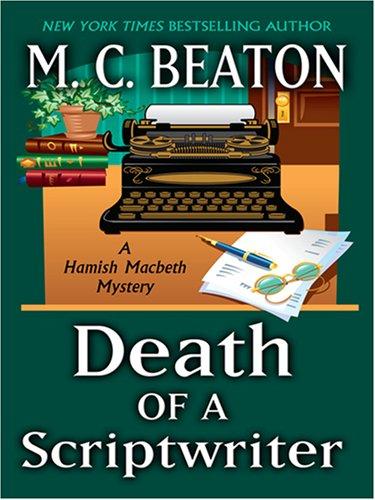 9780786295869: Death of a Scriptwriter (Hamish Macbeth Mysteries, No. 14)