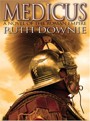 9780786296026: Medicus: A Novel of the Roman Empire