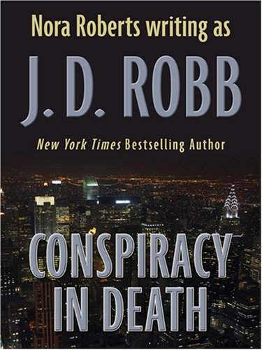 Conspiracy in Death: Robb, J. D.; Roberts, Nora