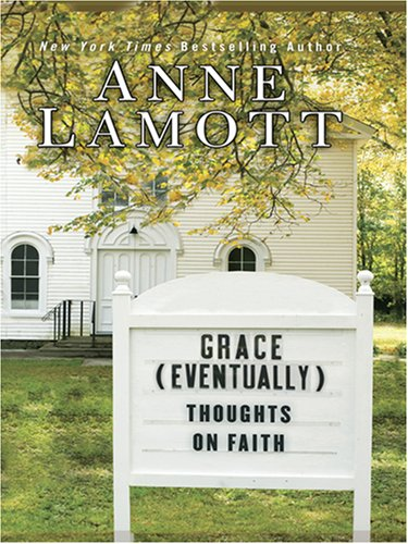 9780786296224: Grace (Eventually): Thoughts on Faith (Thorndike Core)