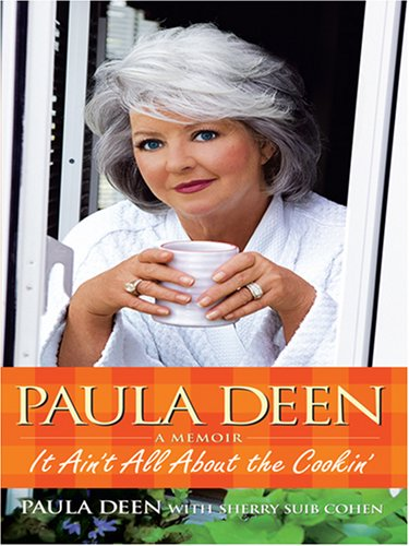 9780786296279: Paula Deen: It Ain't All About the Cookin' (Thorndike Press Large Print Biography Series)