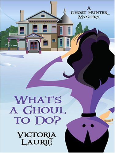 9780786296392: What's a Ghoul to Do?: A Ghost Hunter Mystery (Thorndike Press Large Print Mystery Series)