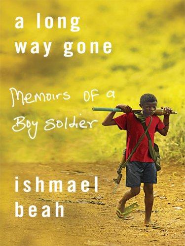 A Long Way Gone: Memoirs of a Boy Soldier (Basic): Beah, Ishmael