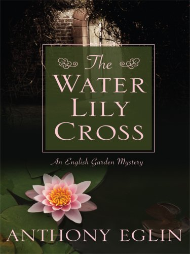 9780786296781: The Water Lily Cross: An English Garden Mystery (Thorndike Press Large Print Mystery Series)