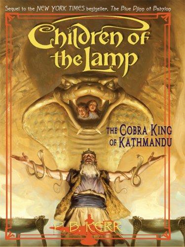 9780786296941: The Cobra King of Kathmandu (Children of the Lamp (PB))