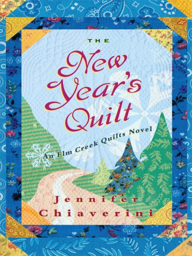 9780786297207: The New Year's Quilt (Elm Creek Quilts Series #11)