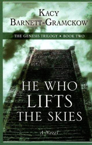 9780786297436: He Who Lifts the Skies (Genesis Trilogy: Thorndike Press Large Print Christian Historical Fiction)