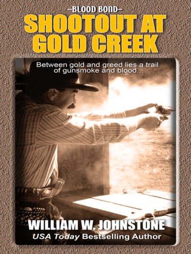 Blood Bond: Shootout at Gold Creek (Thorndike: Johnstone, William W.