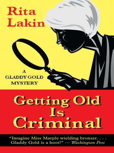 9780786297528: Getting Old Is Criminal: A Gladdy Gold Mystery (Thorndike Mystery)