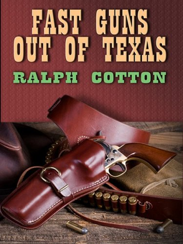 Fast Guns Out of Texas (Thorndike Western I): Cotton, Ralph W.