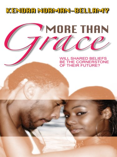 More Than Grace (For Love and Grace: Norman-Bellamy, Kendra