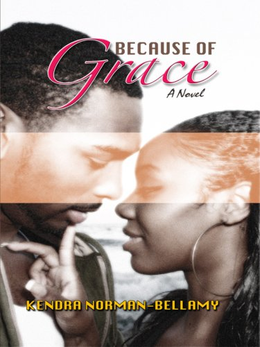 Because of Grace (For Love and Grace: Norman-Bellamy, Kendra