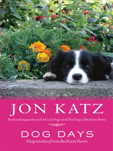 9780786298402: Dog Days: Dispatches from Bedlam Farm (Thorndike Press Large Print Popular and Narrative Nonfiction Series)