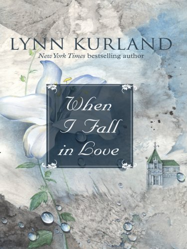 When I Fall in Love (Thorndike Core): Kurland, Lynn