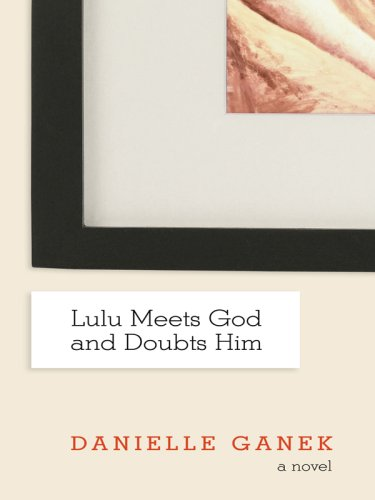 9780786298631: Lulu Meets God and Doubts Him (Thorndike Press Large Print Core Series)